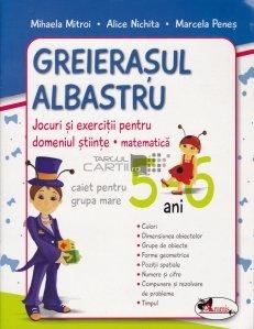 Greierasul albastru : caiet pentru grupa mare 5-6 ani