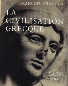 La civilisation grecque / Civilizatia greaca epoca veche si clasica