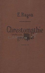 Chrestomathie grecque / Crestomatie greaca ce contine toate cuvintele uzuale ale prozei clasice