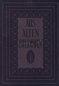 Aus altern Bildern / Din imagini vechi; certificate de caracter german