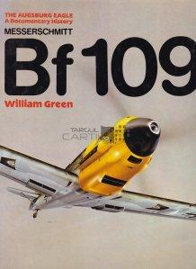 Messerschmitt Bf109 / Avionul Messerschmitt Bf109;Vulturul din Augsburg istorie documentara