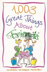 1003 Great Things About Friends / 1003 lucruri grozave despre prieteni