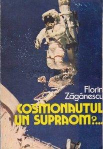 Cosmonautul - Un supraom?