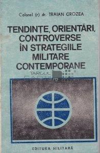 Tendinte, orientari, controverse in strategiile militare contemporane