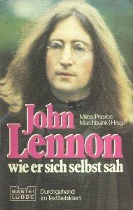 John Lennon wie er sich selbst sah / John Lennon, cum s-a vazut el insusi
