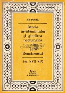 Istoria invatamintului si gindirea pedagogica din Tara Romineasca.Sec. XVII-XIX