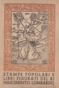 Stampe populare e libri figurati del rinascimento lombardo / Stampe populare si carti desenate ale renasterii lombarde
