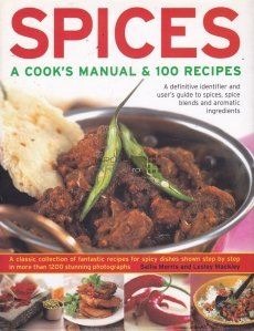 Spices / Condimente- un manual al bucatarului si 100 de retete