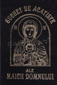 Buchet de acatiste ale Maicii Domnului