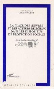 La place des oeuvres et des acteurs religieux dans les dispositifs de protection sociale / Locul de muncă și actorii religioși în sistemele de protecție socială