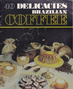 Coffee / Cafea - 40 de delicatese braziliene