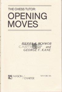The chess tutor: opening moves / Tutorul de sah: mutari de deschidere