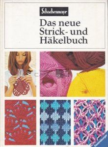 Das neue Strick-und Hakelbuch / Noua carte de tricotat si crosetat