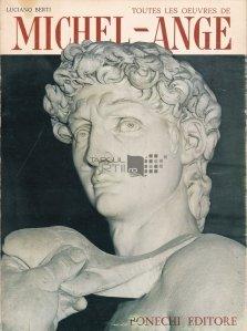 Toutes les oeuvres de Michel-Ange / Toate lucrarile lui Michel-Angelo