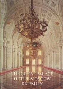 The great palace of the Moscow Kremlin / Marele palat al Moscovei