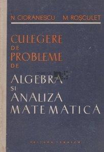 Culegere de probleme de algebra si analiza matematica