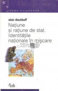 Natiune si ratiune de stat. Identitatile nationale in miscare