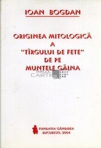 """Originea mitologica a """"Targului de fete"""" de pe Muntele Gaina"""