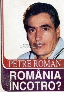 Romania incotro?