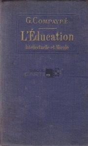 L'education intelectuelle et morale / Educatia intelectuala si morala