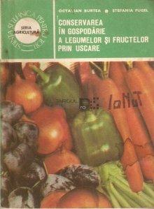 Conservarea in gospodarie a legumelor si fructelor prin uscare