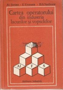 Cartea operatorului din industria lacurilor si vopselelor