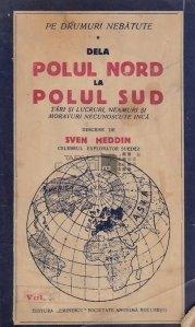 Pe drumuri nebatute: de la Polul Nord la Polul Sud
