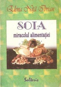Soia - miracolul alimentatiei