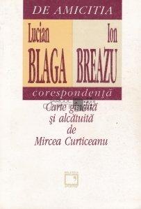 De amicitia. Lucian Blaga- Ion Breazu. Corespondenta
