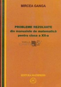 Probleme rezolvate din manualele de matematica pentru clasa a XII-a