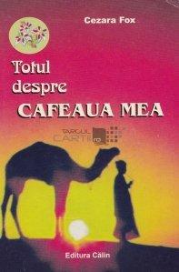 Totul despre cafeaua mea