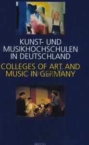 Kunst-Und Musikhochschulen in Deutschland / Colleges of Art and Music in Germany / Scoli de arta si muzica din Germania