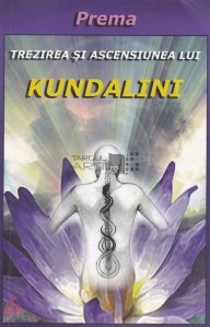 Trezirea si ascensiunea lui Kundalini Shakti