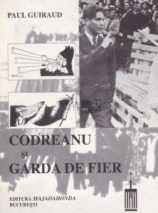 Codreanu si Garda de Fier