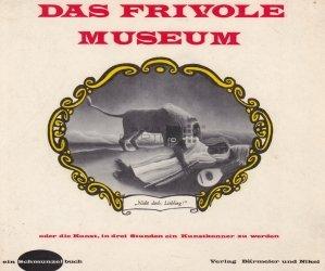 Das Frivole Museum