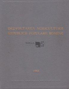 Dezvoltarea agriculturii Republicii Populare Romine