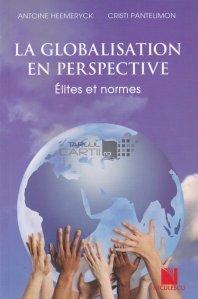 La globalisation en perspective / Globalizarea in perspectiva