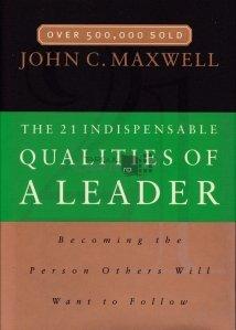 The 21 indispensable qualities of a leader / Cele 21 de calitati indispensabile unui lider