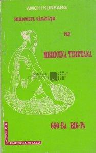 Miracolul sanatatii prin medicina tibetana