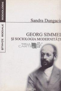 Georg Simmel si sociologia modernitatii