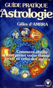 Guide pratique d'astrologie / Ghid practic de astrologie