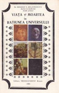Viata si moartea in ratiunea universului