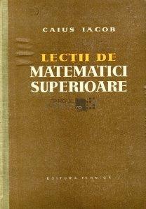 Lectii de matematici superioare
