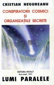 Conspiratorii cosmici si organizatiile secrete