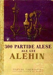 300 partide alese ale lui Alehin