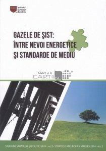 Gazele de sist: intre nevoi energetice si standarde de mediu