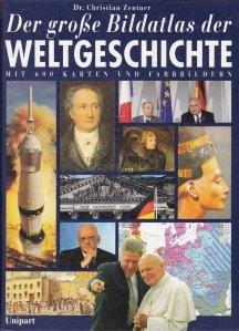 Der grose Bildatlas der Weltgeschichte / Marele atlas de istorie universala