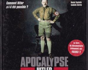 Apocalypse Hitler / Apocalipsa Hitler. Cum a fost posibil Hitler?