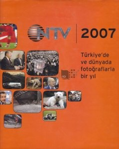 NTV 2007 Almanak / Un an in Turcia si in lume in fotografii