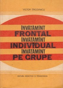 Invatamint frontal, invatamint individual, invatamint pe grupe
